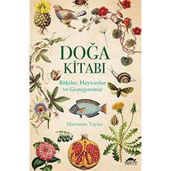 Doğa Kitabı Bitkiler, Hayvanlar ve Gezegenimiz (Marianne Taylor)