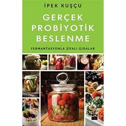 Gerçek Probiyotik Beslenme (İpek Kuşçu, Doğan Kitap)