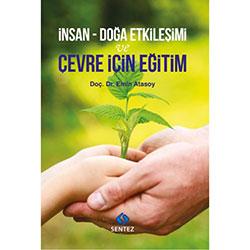 İnsan Doğa Etkileşimi ve Çevre İçin Eğitim (Emin Atasoy)