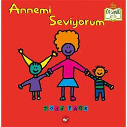 Organik Kitap: Annemi Seviyorum (Todd Parr, Beyaz Balina Yayınları)