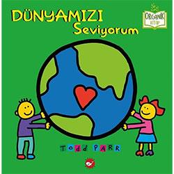 Organik Kitap: Dünyamızı Seviyorum (Todd Parr, Beyaz Balina Yayınları)