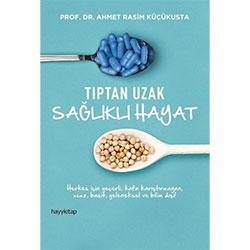 Tıptan Uzak Sağlıklı Hayat (Ahmet Rasim Küçükusta, Hayy Kitap)