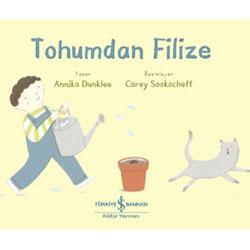 Tohumdan Filize (Annika Dunklee, İş Bankası Kültür Yayınları)