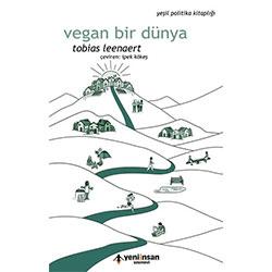 Vegan Bir Dünya (Tobias Leenaert, Yeni İnsan Yayınevi)