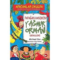 Afacanlar Okulda Papağan Hanım'ın Yağmur Ormanı Dersleri  Michael Cox