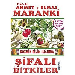Kozmik Bilim Işığında ŞİFALI BİTKİLER (Prof.Dr.Ahmet Maranki)