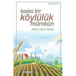 Başka Bir Köylülük Mümkün (Tayfun Özkaya, Yeni İnsan Yayınları)