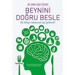 Beynini Doğru Besle (Banu Taşçı Fresko, Hayy Kitap)