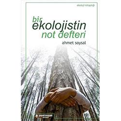 Bir Ekolojistin Not Defteri (Ahmet Soysal, Yeni İnsan Yayınları)