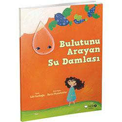 Bulutunu Arayan Su Damlası  Tülin Kozikoğlu  Redhouse Kidz Yayınları