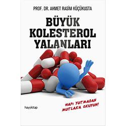 Büyük Kolesterol Yalanları (Prof. Dr. Ahmet Rasim Küçükusta)