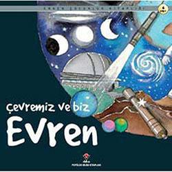 Çevremiz ve Biz Evren (Tübitak, Nuria Roca) (Yaş 5+)