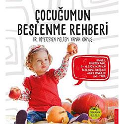 Çocuğumun Beslenme Rehberi (Dr. Diyetisyen Meltem Yaman Onmuş, Destek Yayınları)