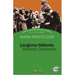 Çocuğunuz Hakkında Bilmeniz Gerekenler (Maria Montessori, Kaknüs Yayınları)