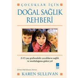 Çocuklar İçin Doğal Sağlık Rehberi (Karen Sullivan)