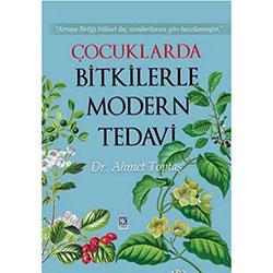 Çocuklarda Bitkilerle Modern Tedavi (Dr.Ahmet Toptaş)