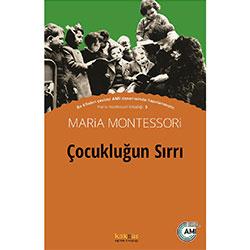 Çocukluğun Sırrı (Maria Montessori, Kaknüs Yayınları)