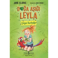 Doğa Aşığı Leyla  Çılgın Kurbağa  Jane Clarke  İş Bankası Kültür