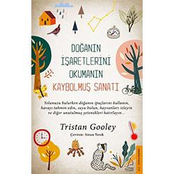 Doğanın İşaretlerini Okumanın Kaybolmuş Sanatı  Tristan Gooley  Destek Yayınları