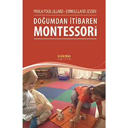 Doğumdan İtibaren Montessori (Paula Polk Lillard, Lynn Lillard Jessen)