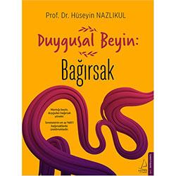 Duygusal Beyin: Bağırsak (Prof. Dr. Hüseyin Nazlıkul, Destek Yayınları)