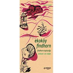 Ekoköy Findhorn (Findhorn Topluluğu, Yeni İnsan Yayınevi)
