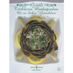 Giritli Türklerin Mutfağından Ot ve Sebze Yemekleri (Şerife Tunçgenç, Mustafa Tunçgenç)