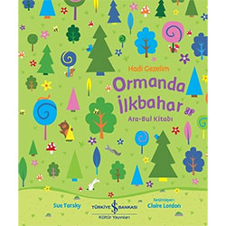 Hadi Gezelim: Ormanda İlkbahar Ara-Bul Kitabı (Sue Tarsky, İş Bankası Kültür)