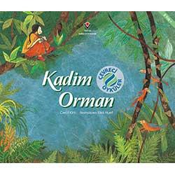 Kadim Orman - Çevreci Öyküler (Cecil Kim, TÜBİTAK Yayınları)