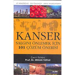 Kanser, Salgını Önlemek İçin 101 Çözüm Önerisi (Liz Armstrong, Guy Dauncey, Anne Wordsworth)