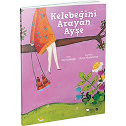 Kelebeğini Arayan Ayşe (Tülin Kozikoğlu, Redhouse Kidz Yayınları)