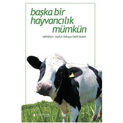 Başka Bir Hayvancılık Mümkün (Prof.Dr. Tayfun Özkaya, Fatih Özden)