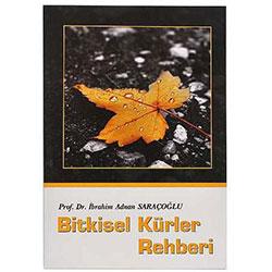 Bitkisel Kürler Rehberi (Prof.Dr. İbrahim Saraçoğlu)