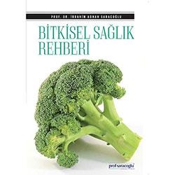 Bitkisel Sağlık Rehberi (İbrahim Saraçoğlu)