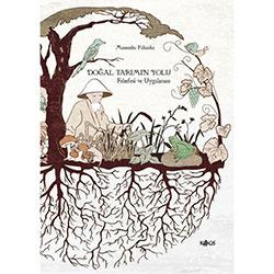 Doğal Tarımın Yolu, Felsefesi ve Uygulaması (Masanobu Fukuoka)