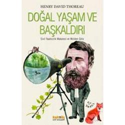 Doğal Yaşam ve Başkaldırı  Henry David Thoreau
