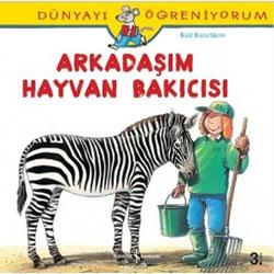 Dünyayı Öğreniyorum: Arkadaşım Hayvan Bakıcısı (İş Bankası Yayınları, Ralf Butchkow)