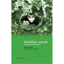 Ekofobiyi Aşmak  David Sobel   Yeni İnsan Yayınevi
