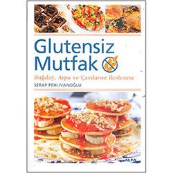 Glutensiz Mutfak (Serap Pehlivanoğlu)