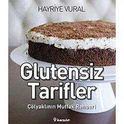 Glutensiz Tarifler, Çölyaklının Mutfak Rehberi (Hayriye Vural)