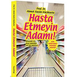 Hasta Etmeyin Adamı! (Prof.Dr. Ahmet Rasim Küçükusta)