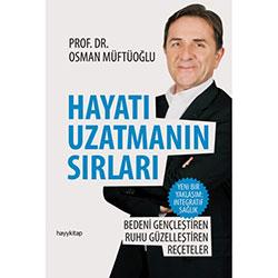 Hayatı Uzatmanın Sırları (Prof.Dr. Osman Müftüoğlu)