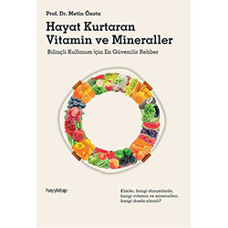 Hayat Kurtaran Vitamin ve Mineraller (Metin Özata)