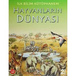 İlk Bilim Kütüphanem: Hayvanların Dünyası (7-12 yaş) (İş Bankası Yayınları)