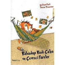 Kabadayı Kedi Cako ve Çevreci Fareler (Giuliana Fanti)