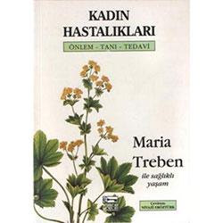 Kadın Hastalıkları Önlem - Tanı - Tedavi (Maria Treben)