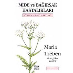 Mide ve Bağırsak Hastalıkları Önlem- Tanı- Tedavi (Maria Treben)