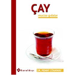 Mucize Gıdalar: Çay (Dr.Penny Stanway)