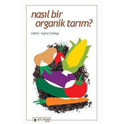 Nasıl Bir Organik Tarım?  Tayfun Özkaya
