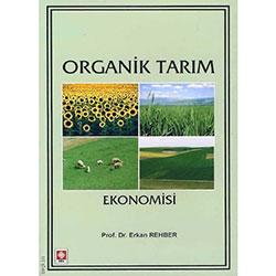 Organik Tarım Ekonomisi (Prof.Dr.Erkan Rehber)